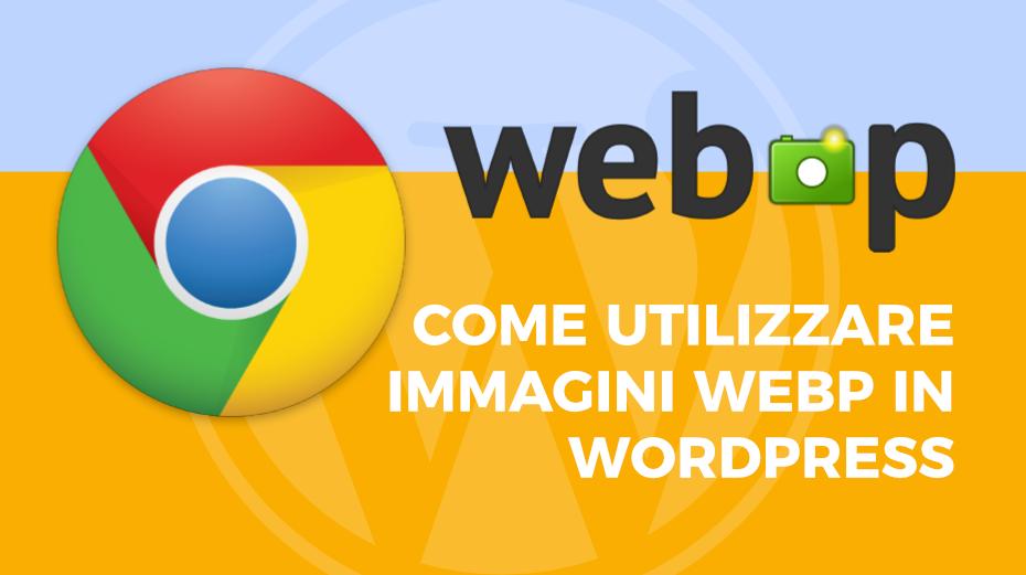 Come utilizzare immagini WebP in WordPress